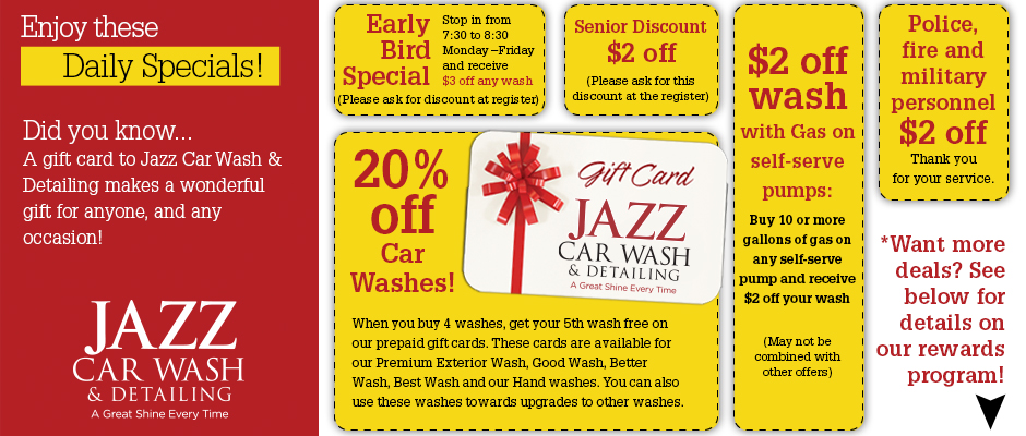 Jazz Car Wash and Detail Daily Specials include senior discounts, gift cards and more!